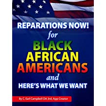 Reparation Now! For Black African Americans And Here's What We Want: America will never reach its full potential until it provides justice to the descendants of enslave Africans.