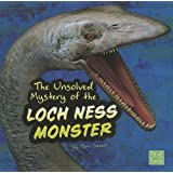 The Unsolved Mystery of the Loch Ness Monster (First Facts: Unexplained Mysteries)
