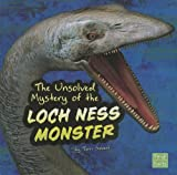 The Unsolved Mystery of the Loch Ness Monster (Unexplained Mysteries)