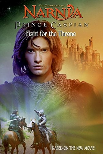 Prince Caspian: Fight for the Throne (Chronicles of Narnia)