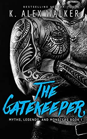 The Gatekeeper A Myths Legends And Monsters Paranormal Romance Kindle Edition By Walker K Alex Literature Fiction Kindle Ebooks Amazon Com