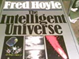 img - for Intelligent Universe: A New View of Creation and Evolution by Hoyle, Sir Fred (October 31, 1983) Hardcover book / textbook / text book