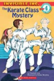 The Karate Class Mystery (Invisible Inc., No. 5; Hello, Reader! Level 4)