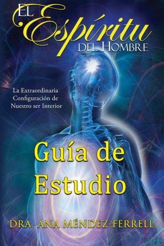 El  Espiritu Del Hombre Guiade Estudio (Spanish Edition) [Dra Ana Mendez Ferrell] (Tapa Blanda)