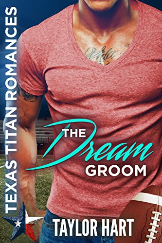 The Dream Groom: Texas Titan Romances ()