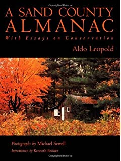 A Sand County Almanac Outdoor Essays  Reflections Aldo Leopold  A Sand County Almanac With Essays On Conservation By Leopold Aldo