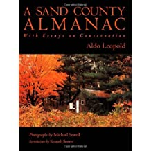 A Sand County Almanac: With Essays on Conservation by Leopold, Aldo (2001) Hardcover