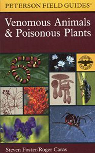 A Field Guide to Venomous Animals and Poisonous Plants: North America North of Mexico (Peterson Field Guides) (Animal And Plant)