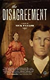 The Disagreement: A Novel by Nick Taylor front cover
