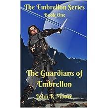 The Guardians of Embrellon: Book one of the Embrellon Series