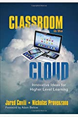 Classroom in the Cloud: Innovative Ideas for Higher Level Learning Paperback