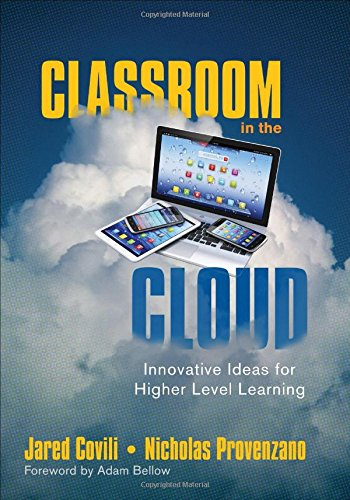 Classroom in the Cloud: Innovative Ideas for Higher Level Learning