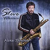 Alone Together by Steve Wilkerson (2013-08-03)
