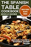 The Spanish Table Cookbook: Delicious & Flavorful Traditional Spanish Recipes