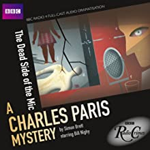 BBC Radio Crimes: A Charles Paris Mystery: The Dead Side of the Mic Radio/TV Program by Simon Brett, Jeremy Front (adaptation) Narrated by Bill Nighy, Suzanne Burden, Charlotte Green