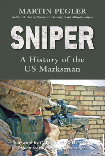 Sniper: A History of the US Marksman (History Sniper Rifles)