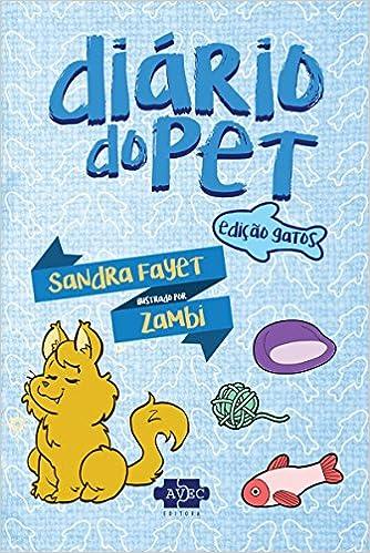 Diario do pet edicao gatos (Em Portugues do Brasil): Sandra Fayet: 9788554470050: Amazon.com: Books