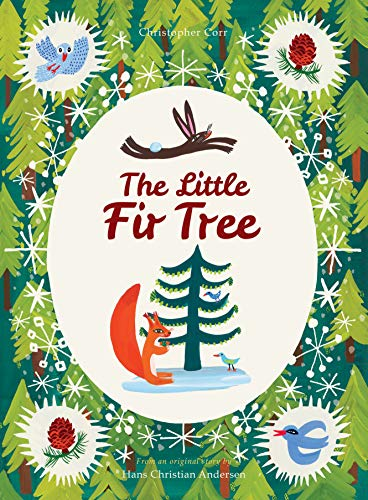 The Little Fir Tree: From an original story by Hans Christian Andersen (Story The Christmas Tree Christian Of)