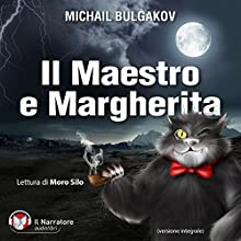Il Maestro e Margherita Audiobook by Michail Bulgakov Narrated by Moro Silo