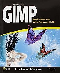 Gimp : Manuel de référence pour l'édition d'images en logiciel libre (1Cédérom)
