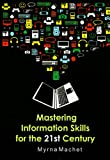 Mastering Information Skills for the 21st Century, Myrna Machet, 186888595X