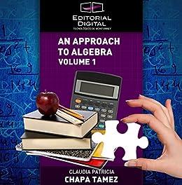 An Approach to Algebra. Volume 1 de [Tamez, Claudia Patricia Chapa]