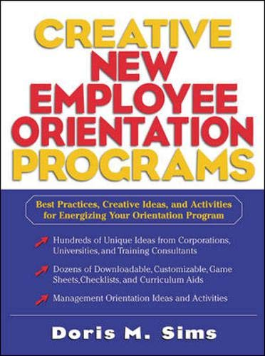 Creative New Employee Orientation Programs: Best Practices, Creative Ideas, and Activities for Energizing Your Orientation Program (New Employee Orientation Program Best Practices)