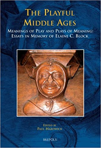 the playful middle ages meanings of play and plays of meaning  the playful middle ages meanings of play and plays of meaning essays in memory of elaine c block medieval texts and cultures of northern europe