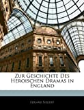 Zur Geschichte des Heroischen Dramas in England, Eduard Siegert, 1141395878