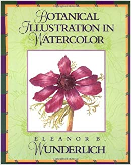 Book Botanical Illustration in Watercolour (Practical Art Books) by Eleanor B. Wunderlich (1996-11-28)
