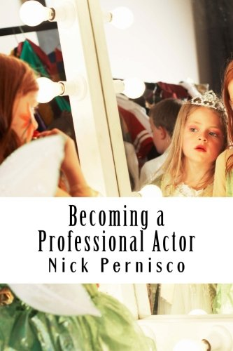 Becoming a Professional Actor: Everything you need to know to succeed on screen or stage