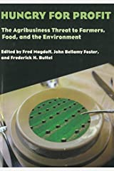 Hungry for Profit: The Agribusiness Threat to Farmers, Food, and the Environment by Unknown(2000-09-01) Paperback