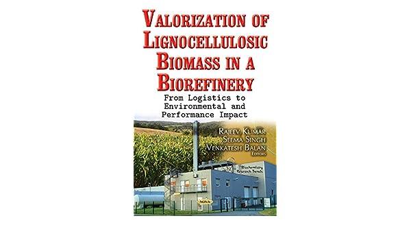 Amazon com: Valorization of Lignocellulosic Biomass in a Biorefinery