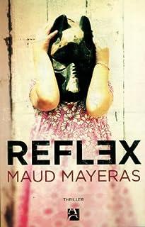 Reflex, Mayeras, Maud