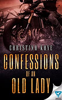 Confessions Of An Old Lady by [Kaye, Christina]
