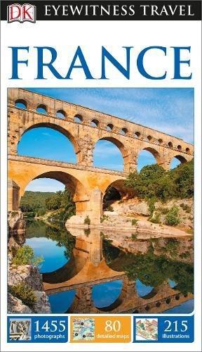 DK Eyewitness Travel Guide France (Eyewitness Travel Guides)