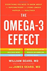 The Omega-3 Effect: Everything You Need to Know About the Supernutrient for Living Longer, Happier, and Healthier Paperback