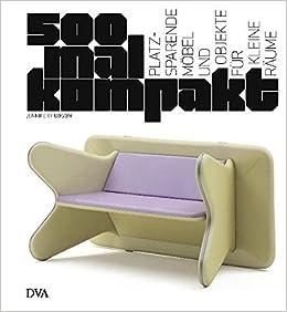 500 Mal Kompakt: Platzsparende Möbel Und Objekte Für Kleine Räume:  Amazon.de: Jennifer Hudson, Wiebke Krabbe: Bücher