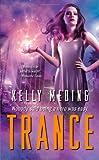 Trance, Kelly Meding, 1451620926