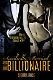 Accidentally Married To The Billionaire - Part 3 (The Billionaire's Touch)