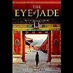 The Eye of Jade | Diane Wei Liang