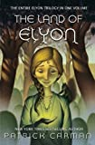 img - for The Land of Elyon Trilogy: Omnibus: books 1 - 3 (Volume 6) book / textbook / text book