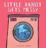 Little Rabbit Gets Messy, Kathleen Amant, 1605370177