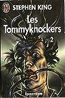 Les Tommyknockers, tome 2  par King