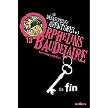 Les désastreuses aventures des orphelins Baudelaire - Nº 13: La fin
