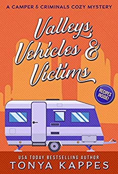 Valleys, Vehicles & Victims: A Camper & Criminals Cozy Mystery Series by [Kappes, Tonya]