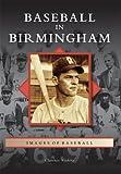 Baseball in Birmingham, Clarence Watkins, 0738566861