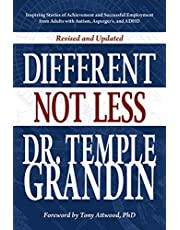 Different... Not Less: Inspiring Stories of Achievement and Successful Employment from Adults with Autism, Asperger's, and ADHD (Revised & Updated)