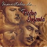 Inmortales De Pedro Infante