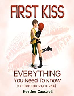 First Kiss - Everything You Need to Know (but were to shy to ask)